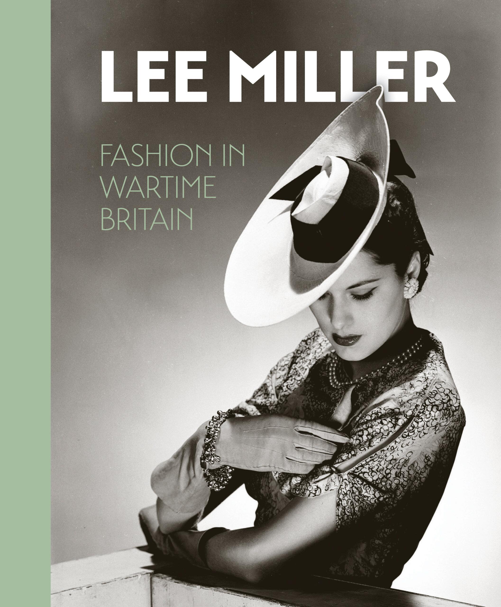 Lee Miller: Fashion in Wartime Britain