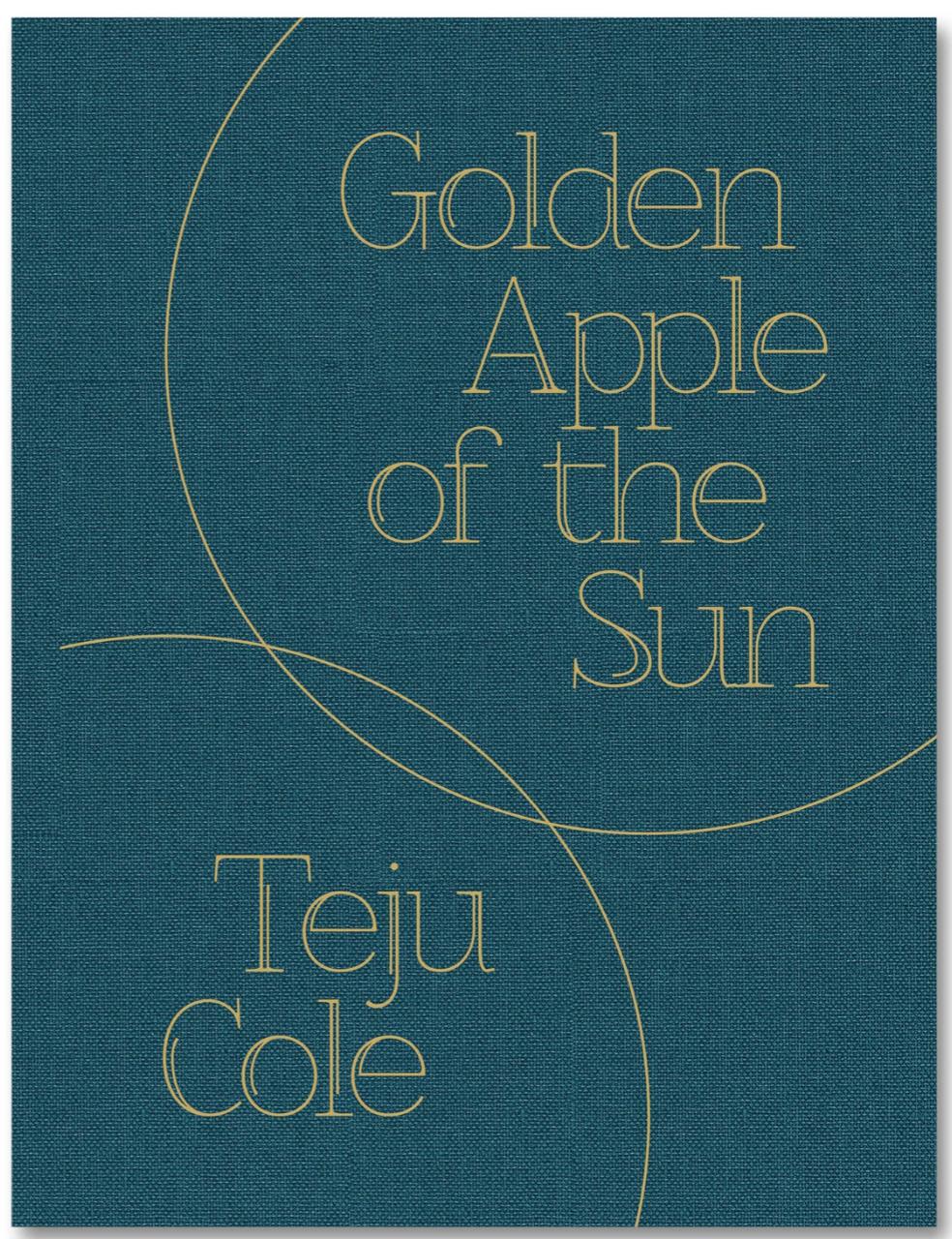 Golden Apple of the Sun Teju Cole Mack